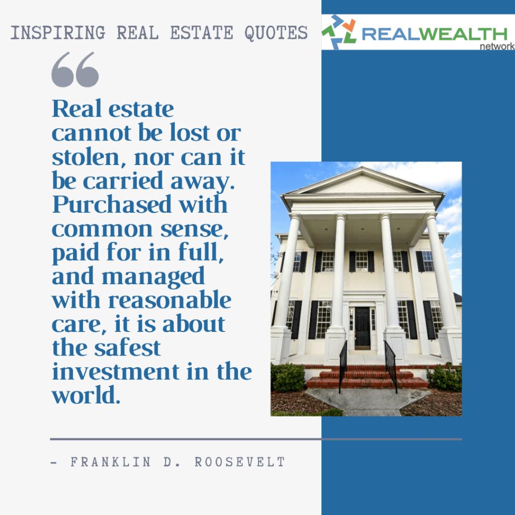 Image Highlighting Inspiring Real Estate Quotes-Franklin D Roosevelt