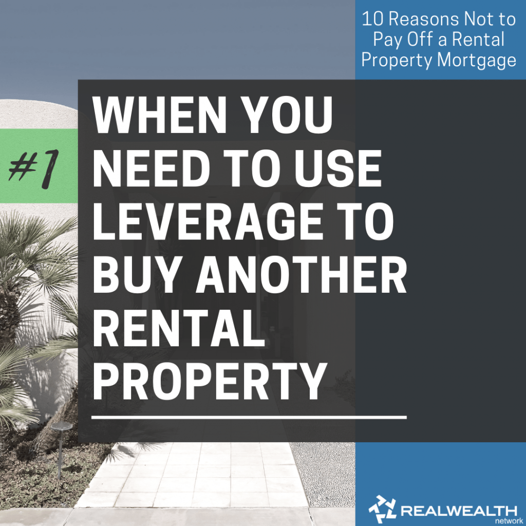 1- When You Need To Use Leverage to Buy Another Rental Property