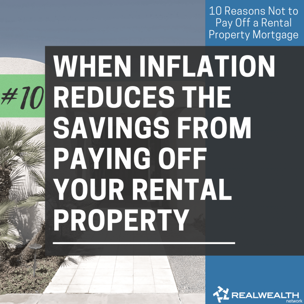 10- When Inflation Reduces the Savings From Paying Off Your Rental Property Mortgage