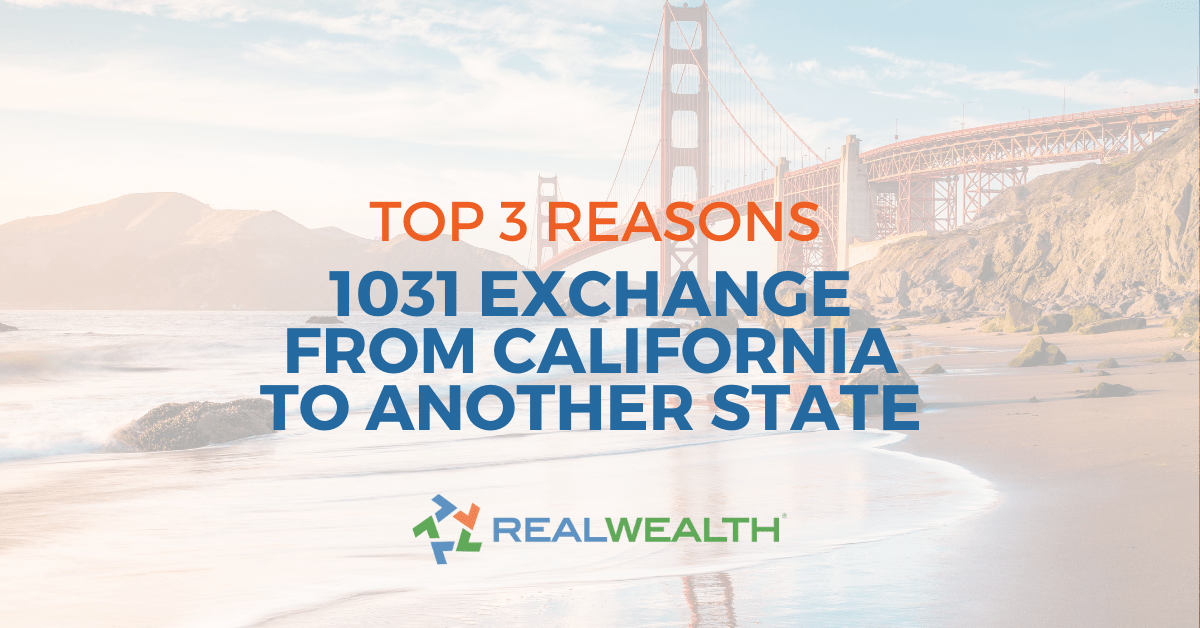 Article Header Image: Top 3 Reasons To do a 1031 Exchange from California To Another State