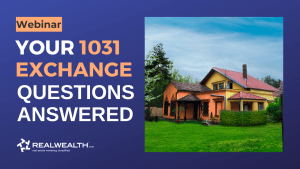 Your 1031 Exchange Questions Answered Webinar