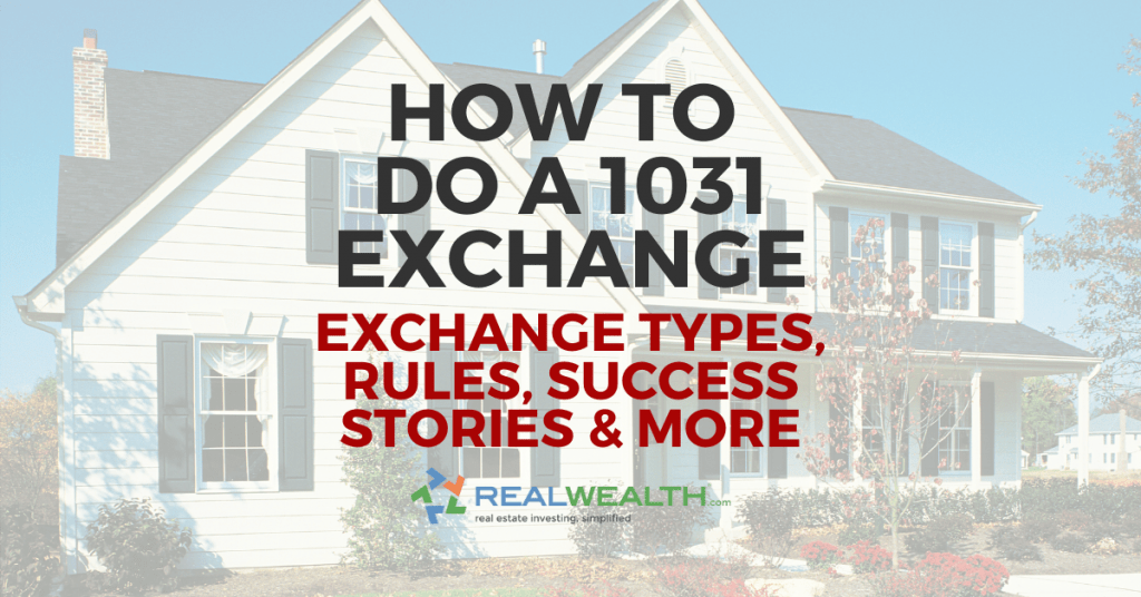 How To Do a 1031 Exchange: Rules & Definitions for Real Estate Investors 2020