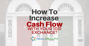 How To Identify 1031 Exchange Replacement Properties To Boost Cash Flow