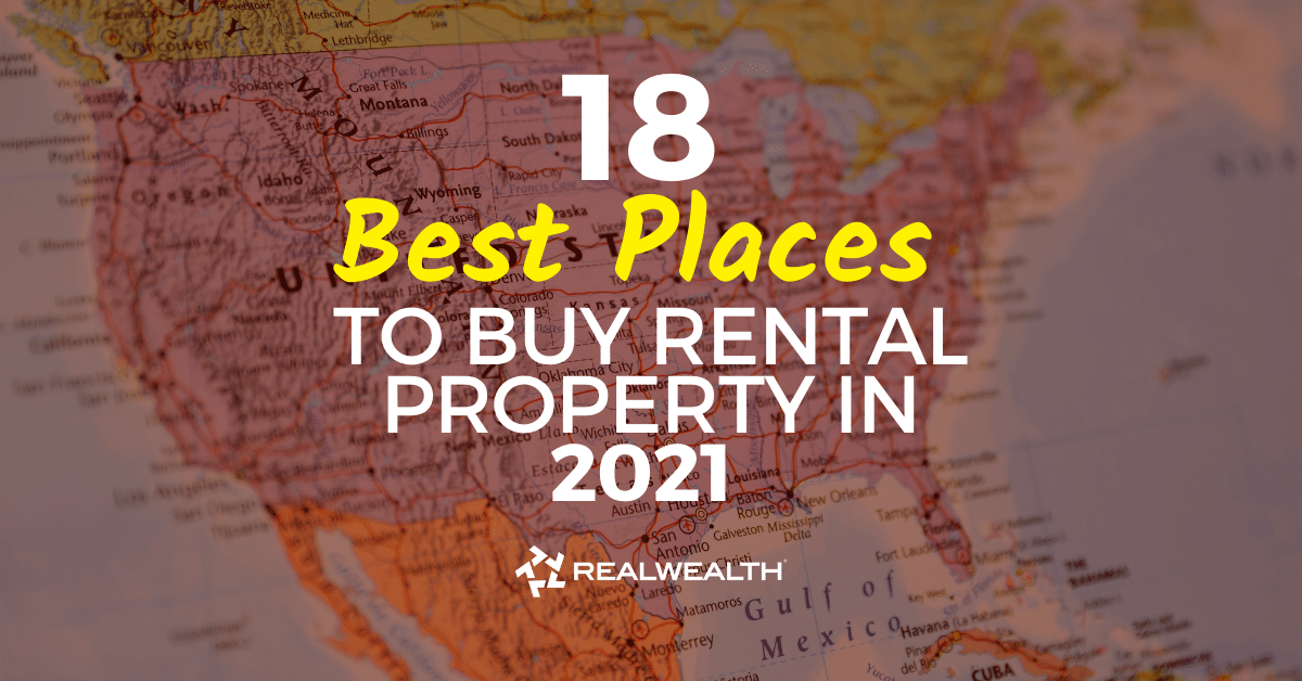 18 Best Places to Buy Rental Property in 2021 for Cash Flow & Appreciation