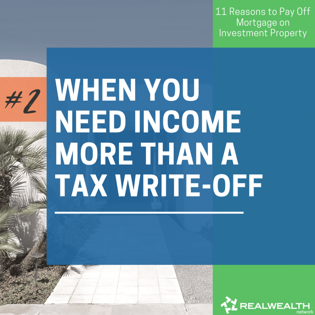 2- When You Need Income More Than a Tax Write-Off