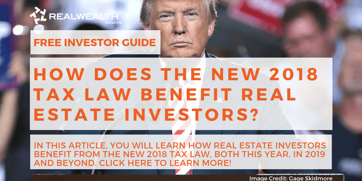 How Does the New 2018 Tax Law Benefit Real Estate Investors?