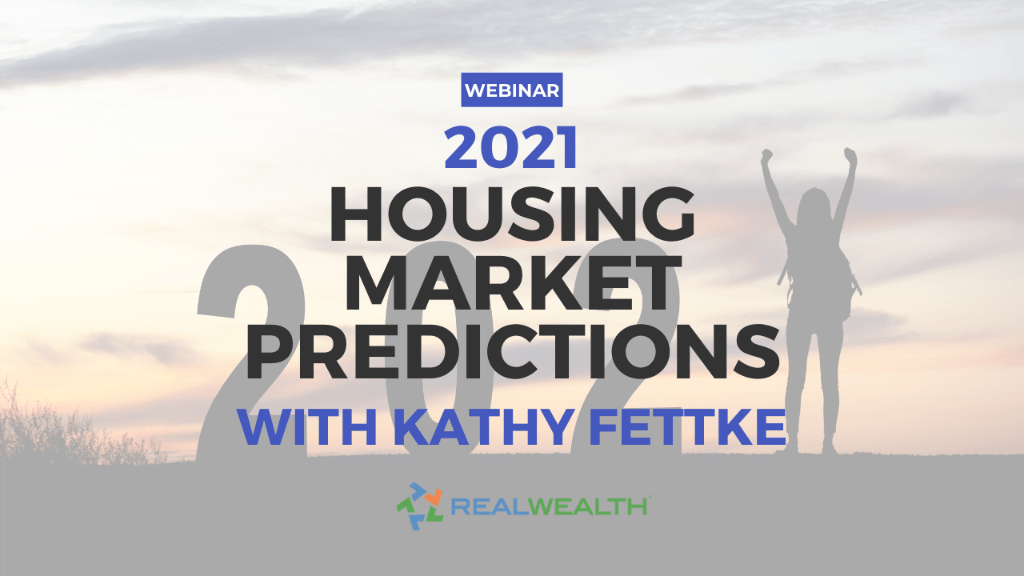 Featured Image for Webinar - 2021 Housing Market Predictions with Kathy Fettke