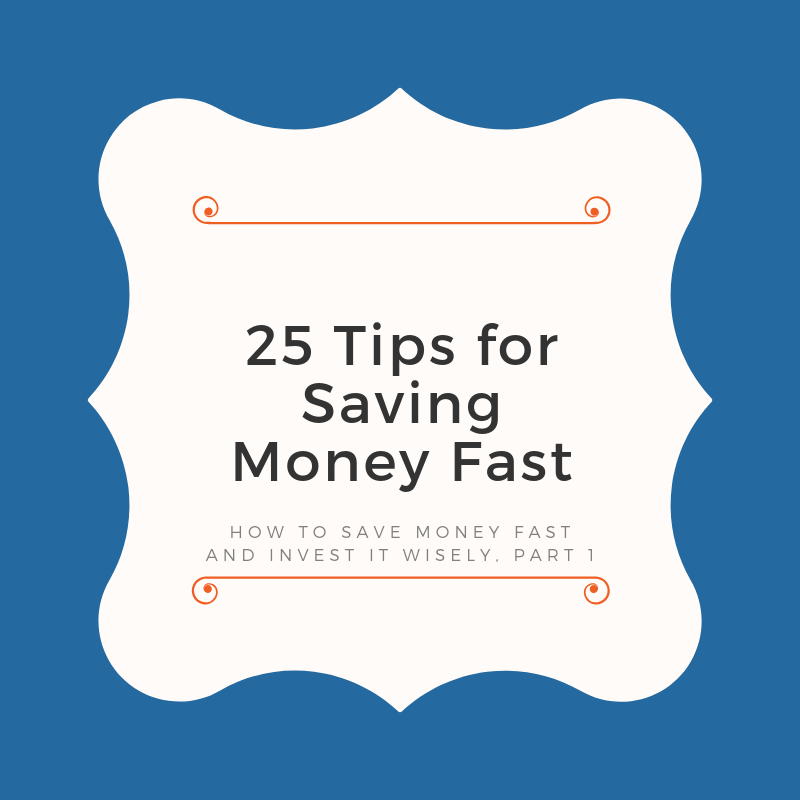 25 Tips for Saving Money Fast [Free Investor Guide]