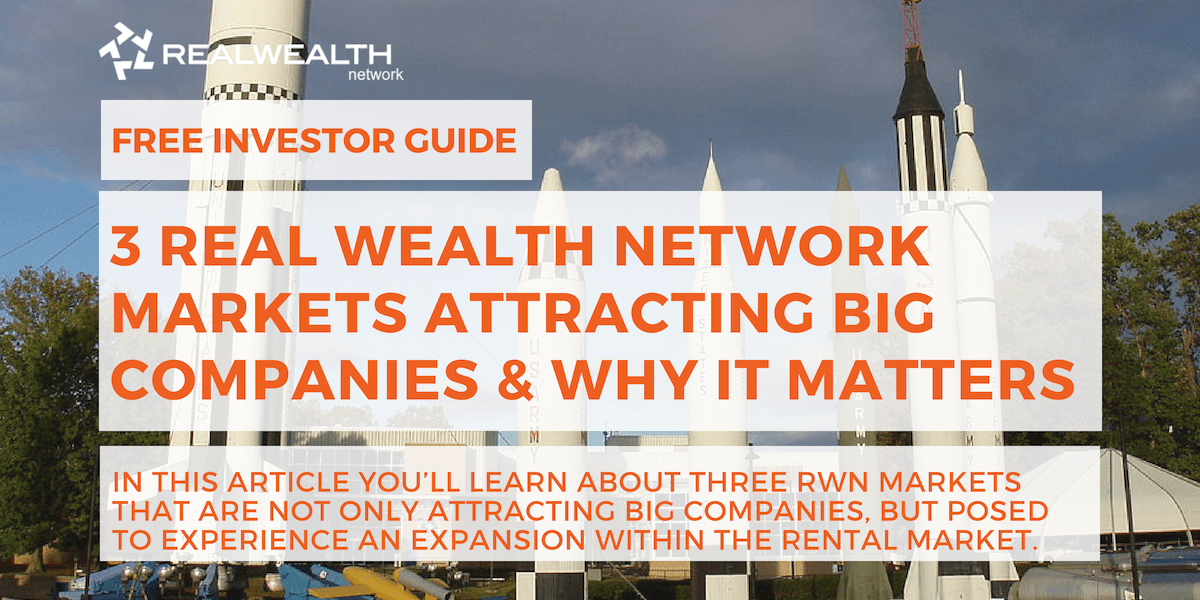 3 Real Wealth Network Markets Attracting Big Companies & Why It Matters