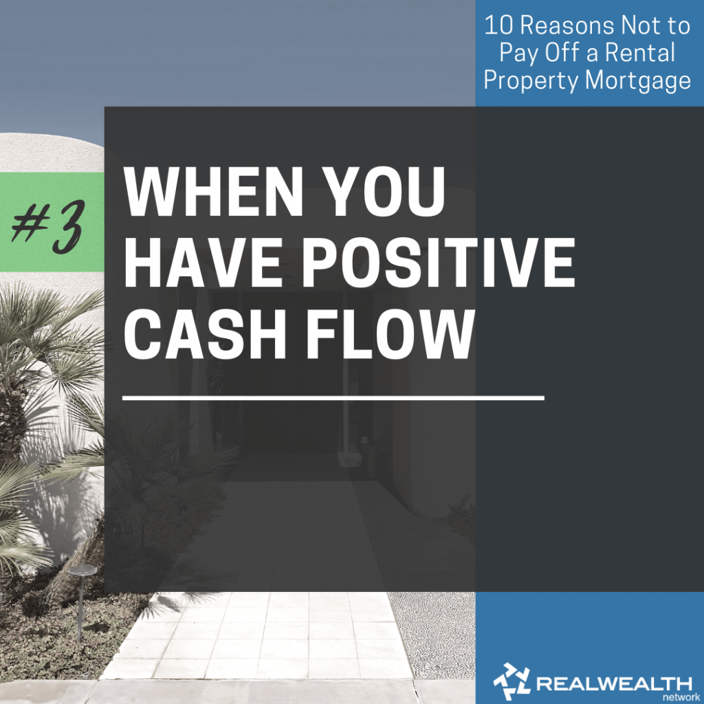 3- When You Have Positive Cash Flow