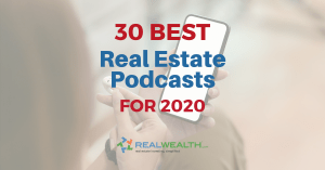 Featured Image for Article - 30 of the Best Real Estate Podcasts for 2020
