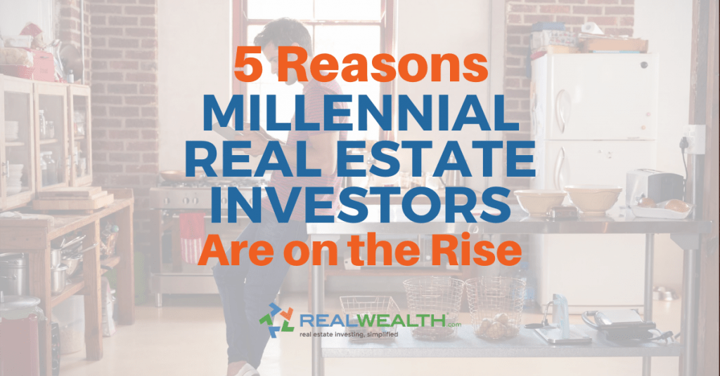 Featured Image for Article - 5 Reasons MIllennial Real Estate Investors Are On The Rise