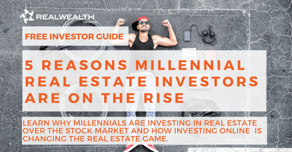 5 Reasons Millennial Real Estate Investors are on the Rise [Free Investor Guide]