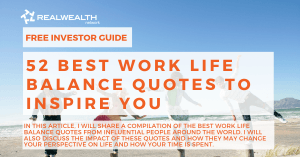 52 Best Work Life Balance Quotes to Inspire You [Free Investor Guide]