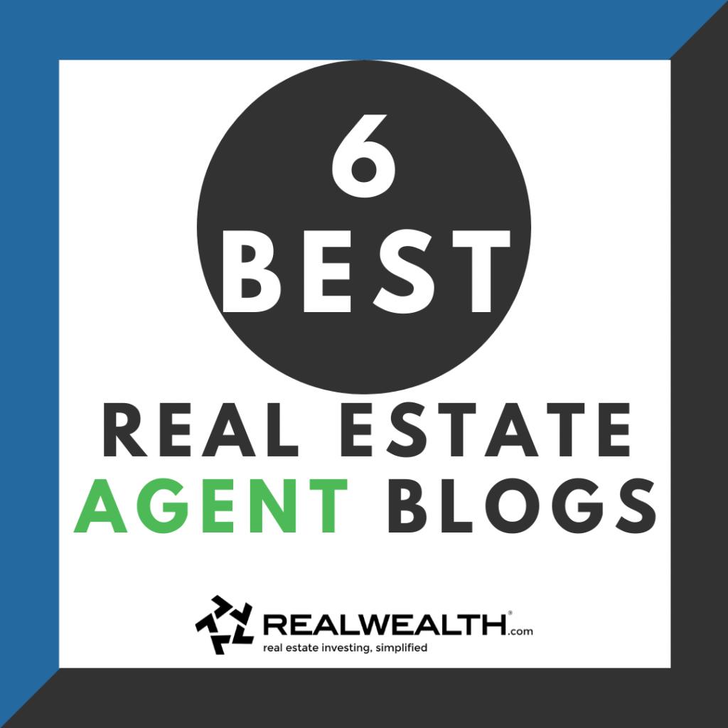 Image Highlighting 6 Best Real Estate Agent Blogs