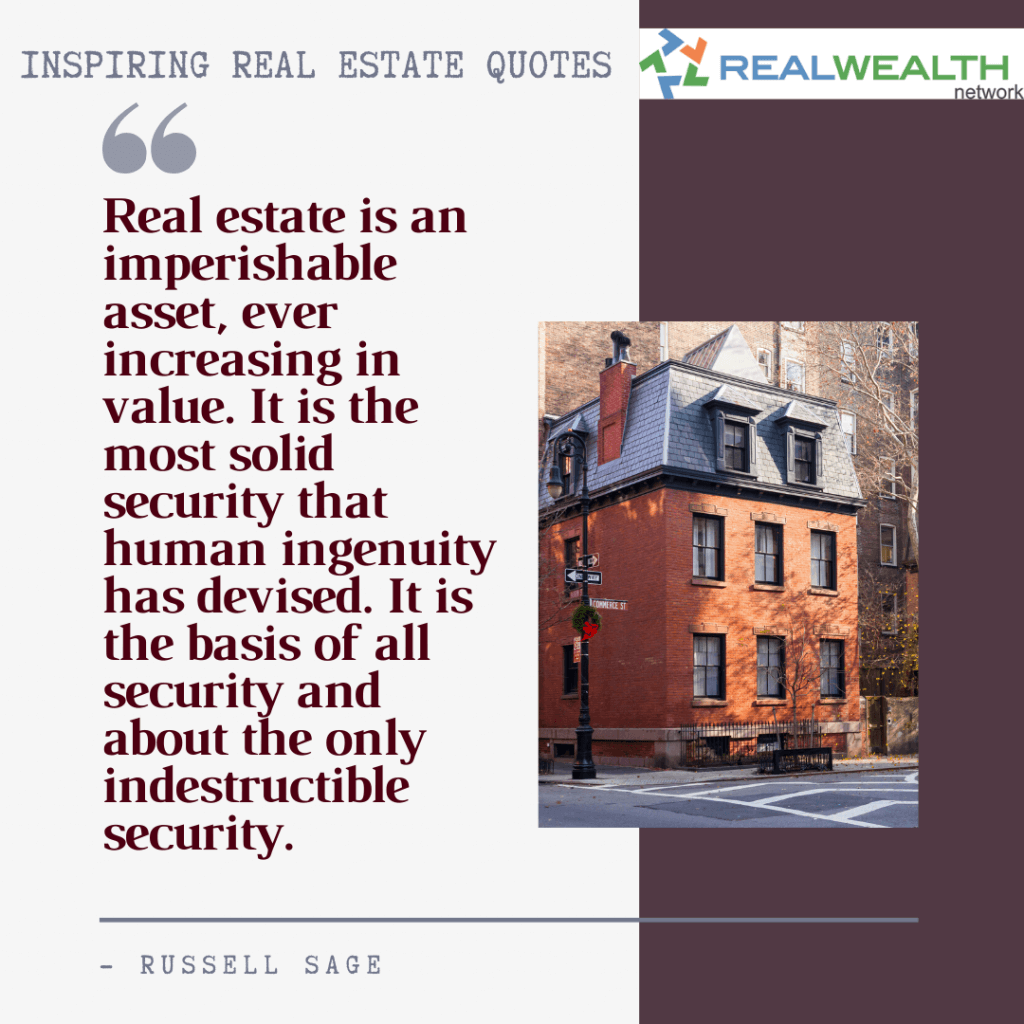 Image Highlighting 6-Inspiring Real Estate Quotes-Russell Sage