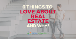 Featured Image for Article - 6 Things To Love About Real Estate and Why