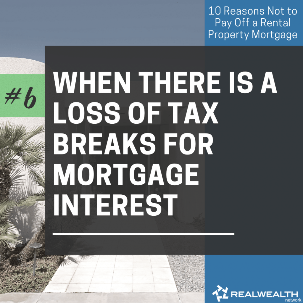 6- When There is a Loss of Tax Breaks for Mortgage Interest