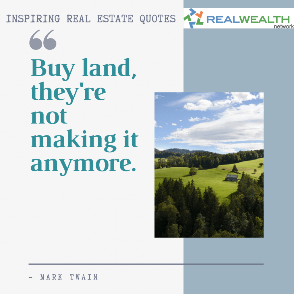 Image Highlighting 7-Inspiring Real Estate Quotes-Mark Twain