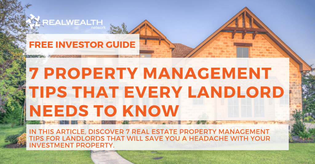 7 Property Management Tips That Every Landlord Needs To Know [Free Investor Guide]