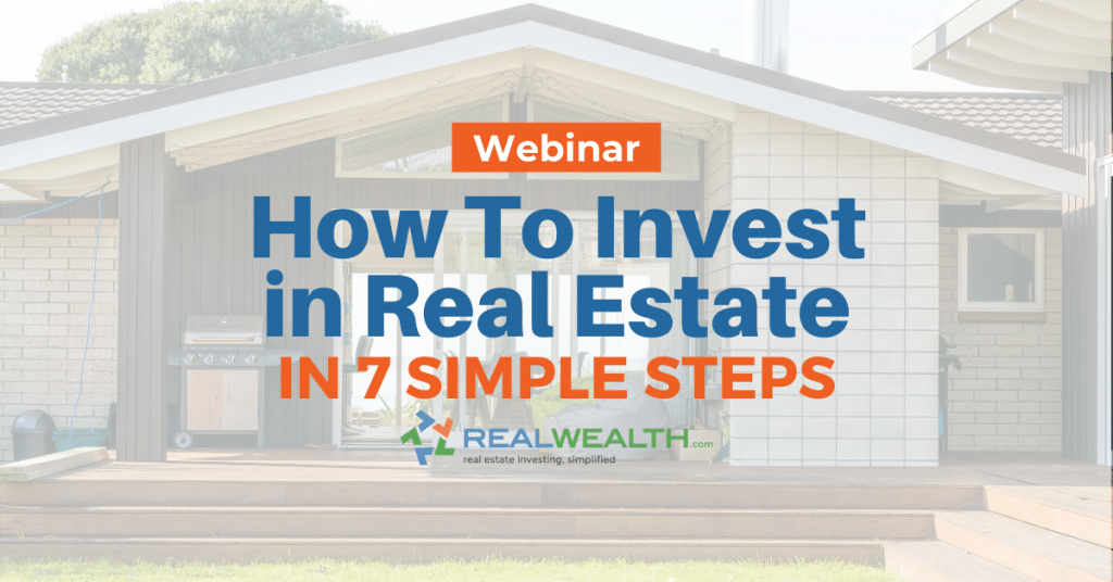 7 Steps To Invest in Real Estate Webinar