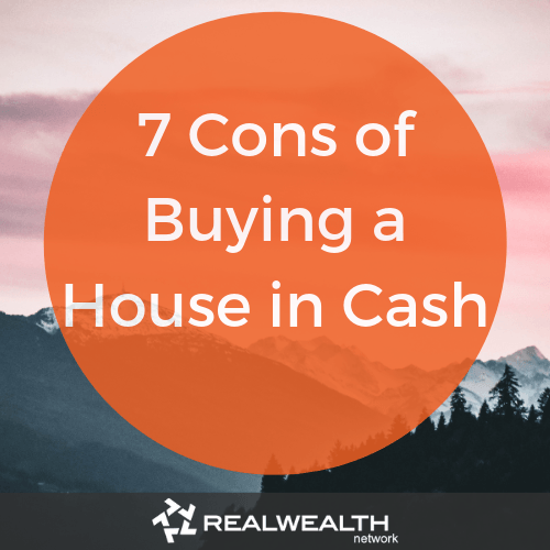 7 cons of buying a house in cash image
