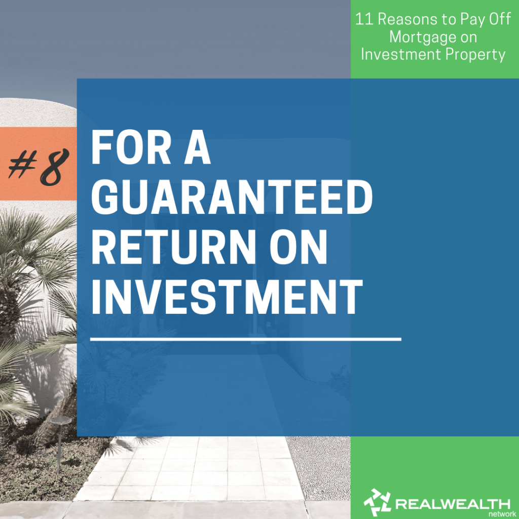 8- For a Guaranteed Return on Investment