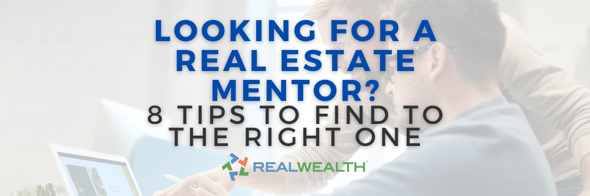 Featured Image for Article - 8 Helpful Tips For Finding the Right Real Estate Investor Mentor