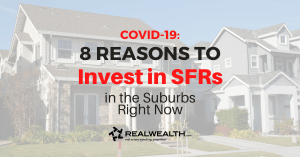 Featured Image for Article - 8 Reasons to Invest in SFRs in the Suburbs Right Now [COVID-19 Guide]