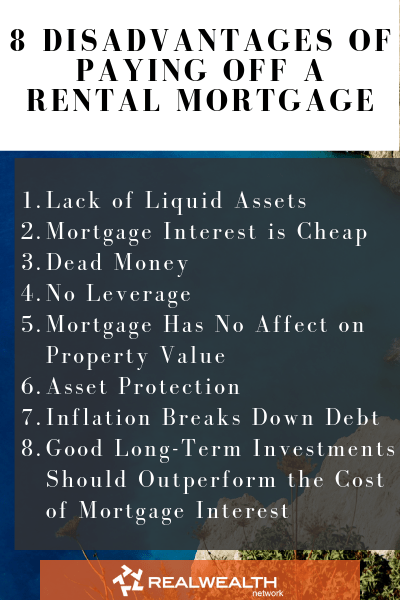 8 Disadvantages of Paying Off a Rental Mortgage