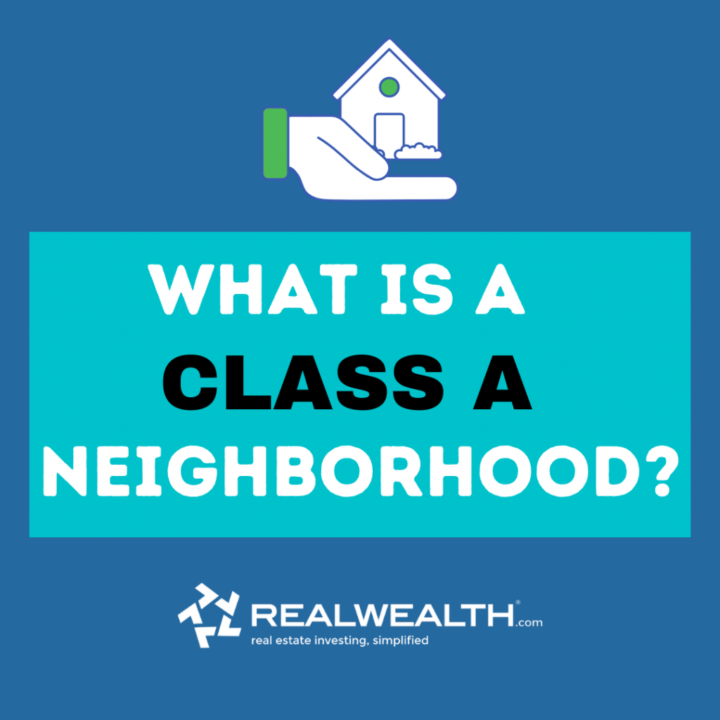 Classes of Property in Real Estate - A Class Neighborhood Explained