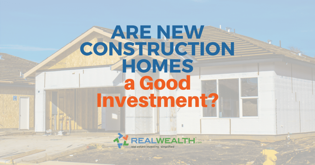 Featured Image for Article - Are New Construction Homes a Good Investment