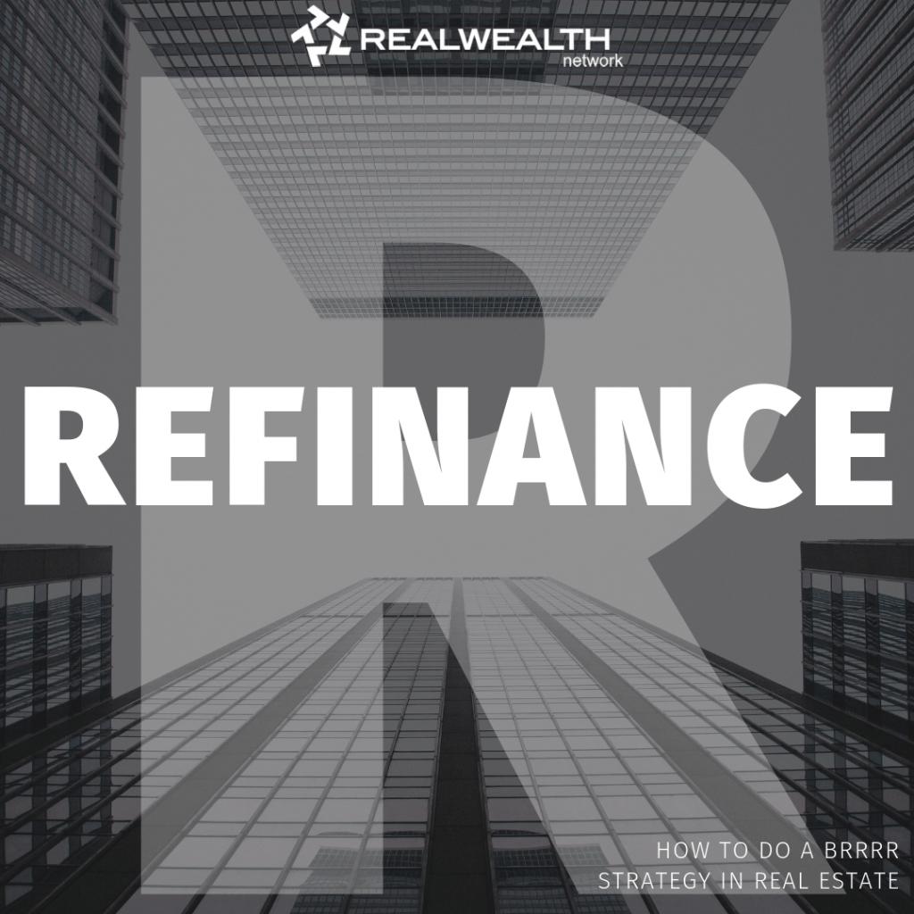 BRRRR Refinance