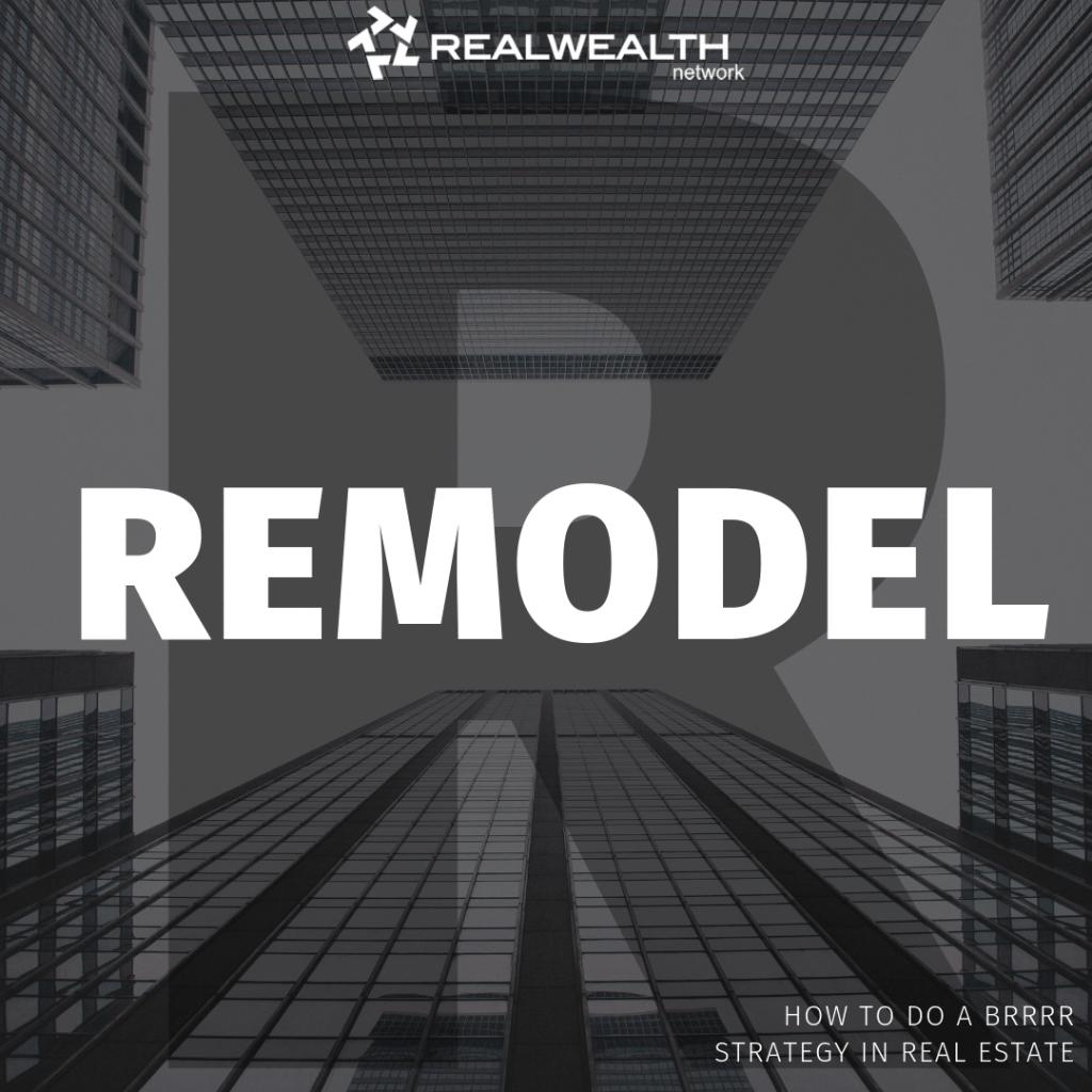 BRRRR Remodel