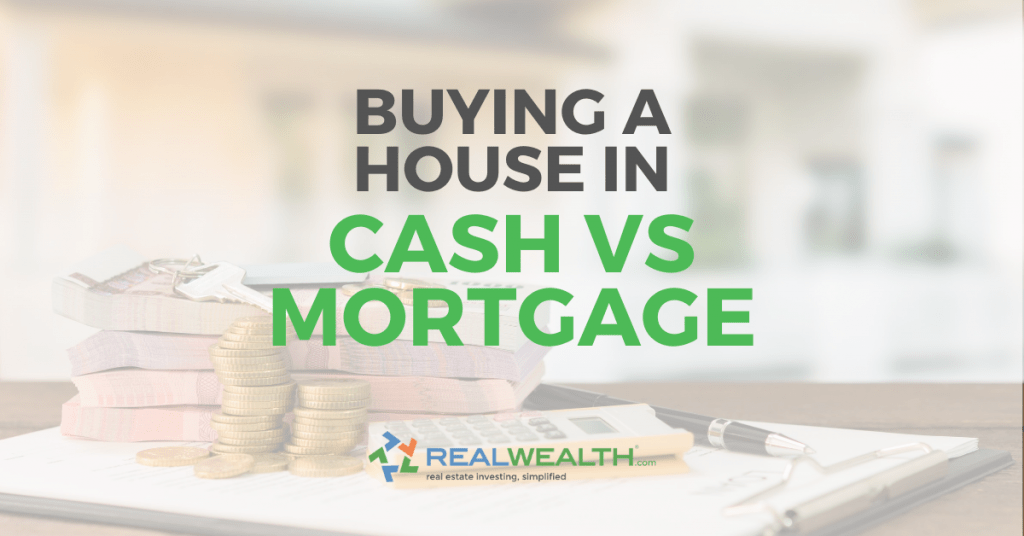 Featured Image for Article - Buying A House In Cash Vs Mortgage