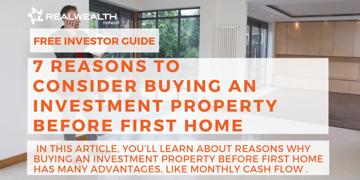 7 Reasons to Consider Buying an Investment Property Before First Home