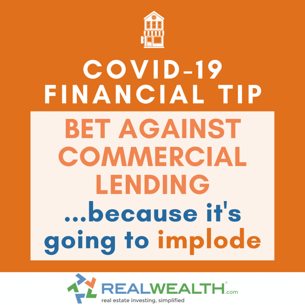 Image Highlighting COVID-19 Financial Tip-Bet Against Commercial Lending
