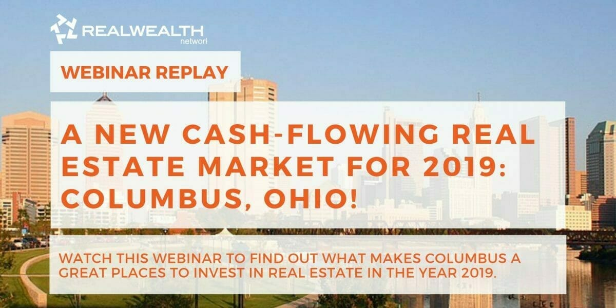 A New Cash-Flowing Real Estate Market for 2019: Columbus, Ohio!