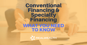 Featured Image for Article - Conventional Financing And Specialty Financy-What You Need to Know