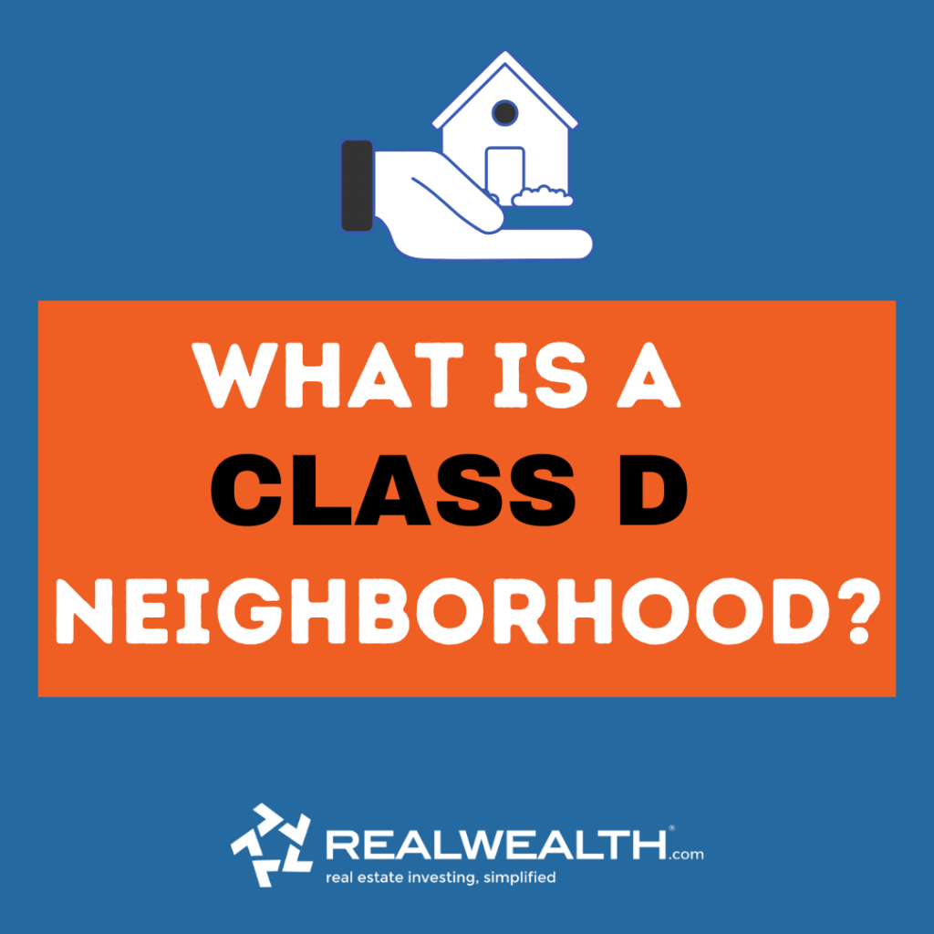 Classes of Property in Real Estate - C Class Neighborhood Explained