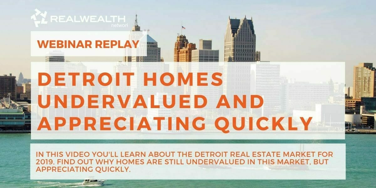 Detroit Homes Undervalued and Appreciating Quickly