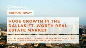 Huge Growth in the Dallas-Ft. Worth Real Estate Market [Webinar Replay]