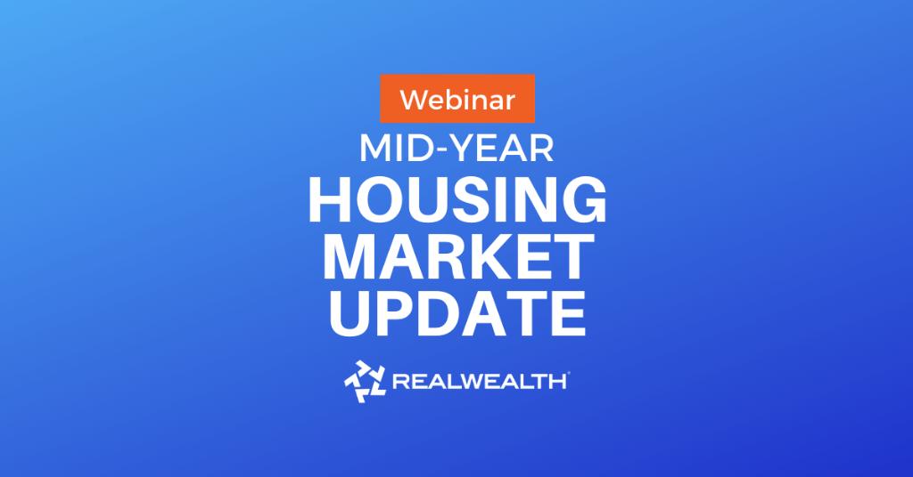 Kathy Fettke Mid-Year Housing Market Update