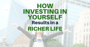 Featured Image for Article - How Investing In Yourself Results In a Richer Life
