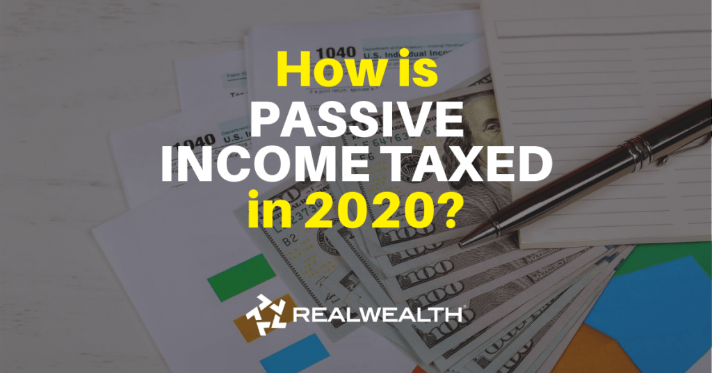 Featured Image for Article - How Is Passive Income Taxes In 2020