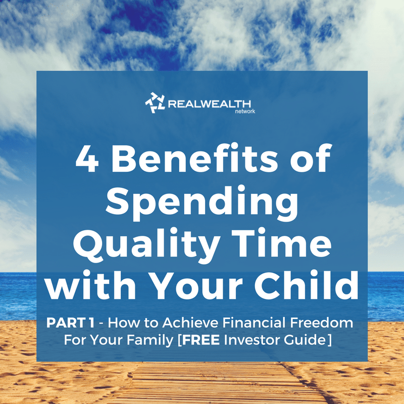 4 Benefits of Spending Quality Time with Your Child