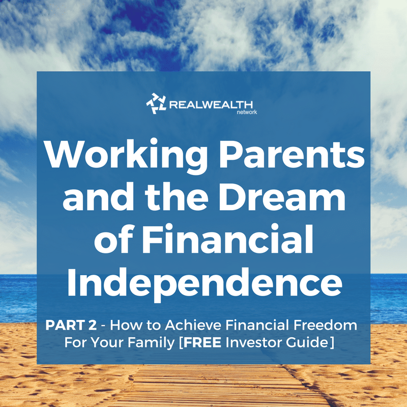 Working Parents & the Dream of Financial Independence