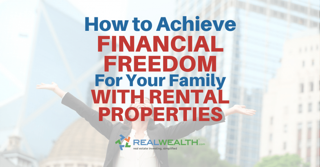 Featured Image for Article - How To Achieve Financial Freedom For Your Family With Rental Properties