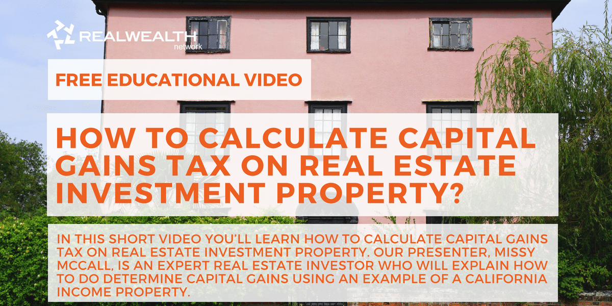 How To Calculate Capital Gains Tax on Real Estate Investment Property?