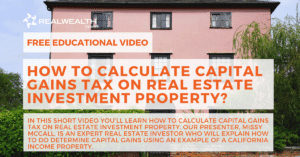 Header Image for Video: How To Calculate Capital Gains Tax on Real Estate Investment Property